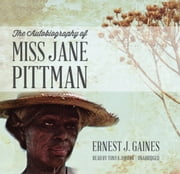 The Autobiography of Miss Jane Pittman audiobook by Ernest J. Gaines