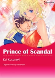 PRINCE OF SCANDAL - Harlequin Comics ebook by Annie West,Kei Kusunoki