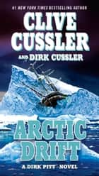 Arctic Drift ebook by Clive Cussler, Dirk Cussler