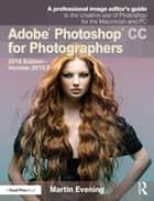 Adobe Photoshop CC for Photographers - 2016 Edition — Version 2015.5 eBook by Martin Evening