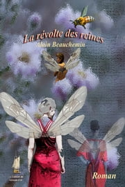 La révolte des reines ebook by Alain Beauchemin, Roger Audibert