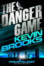 The Danger Game ebook by Kevin Brooks
