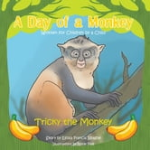 A Day of A Monkey - Tricky the Monkey ebook by Efosa Francis Idiaghe