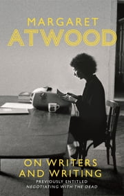 On Writers and Writing ebook by Margaret Atwood