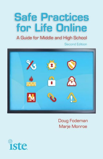 Safe Practices for Life Online, 2nd Edition ebook by Doug Fodeman, Marje Monroe
