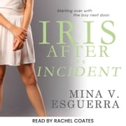 Iris After the Incident audiobook by Mina V. Esguerra