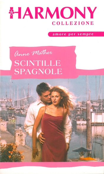 Scintille spagnole ebook by Anne Mather