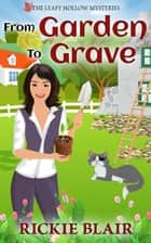 From Garden To Grave ekitaplar by Rickie Blair