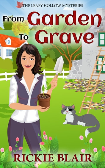 From Garden To Grave ebook by Rickie Blair