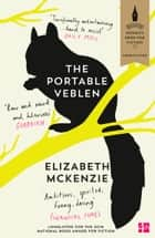 The Portable Veblen: Shortlisted for the Baileys Women's Prize for Fiction 2016 ebook by Elizabeth McKenzie
