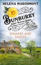 Bunburry - Sinners and Saints - A Cosy Mystery Series ebook by Helena Marchmont