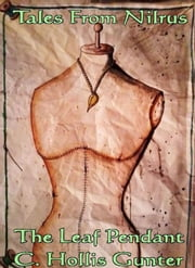 The Leaf Pendant ebook by C. Hollis Gunter