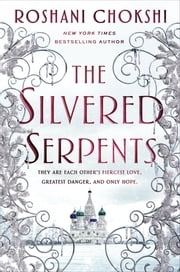 The Silvered Serpents ebook by Roshani Chokshi