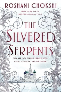 The Silvered Serpents e-kirjat by Roshani Chokshi