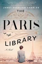 The Paris Library ebook by Janet Skeslien Charles