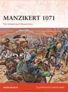 Manzikert 1071 ebook by Dr David Nicolle,Christa Hook