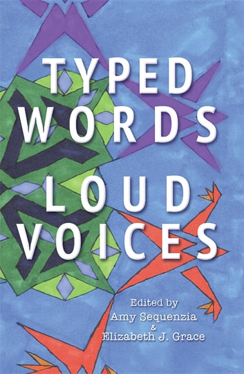 Typed Words, Loud Voices ebook by