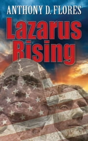 Lazarus Rising ebook by Anthony D. Flores