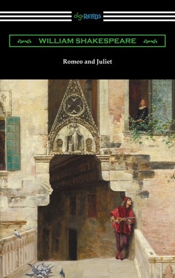 Romeo and Juliet (Annotated by Henry N. Hudson with an Introduction by Charles Harold Herford) ebook by William Shakespeare