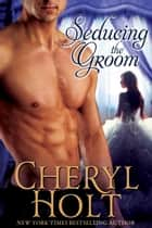 Seducing The Groom ebook by