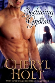 Seducing The Groom ebook by Cheryl Holt