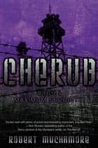 Maximum Security ebook by Robert Muchamore