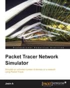 Packet Tracer Network Simulator ebook by Jesin A