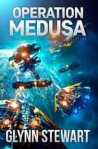 Operation Medusa ebook by Glynn Stewart