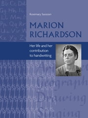 Marion Richardson - Her Life and Her Contribution to Handwriting ebook by Rosemary Sassoon