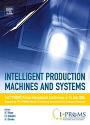 Intelligent Production Machines and Systems - First I*PROMS Virtual Conference: Proceedings and CD-ROM set ebook by Pham, Duc T.