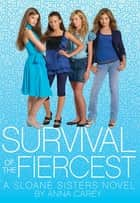 Survival of the Fiercest ebook by Anna Carey