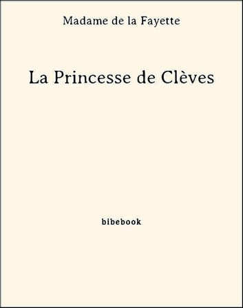 La Princesse de Clèves ebook by Madame De La Fayette