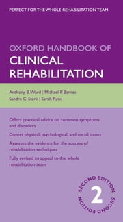 Oxford Handbook of Clinical Rehabilitation ebook by Anthony Ward,Michael Barnes,Sandra Stark,Sarah Ryan
