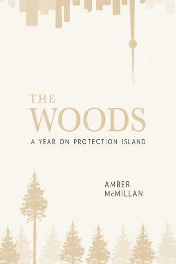 The Woods - A Year on Protection Island ebook by Amber McMillan