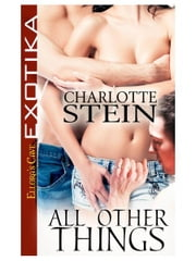 All Other Things ebook by Charlotte Stein