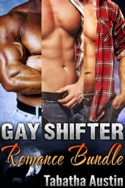 Gay Shifter Romance Bundle ebook by Tabatha Austin