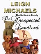 The Unexpected Landlord ebook by Leigh Michaels