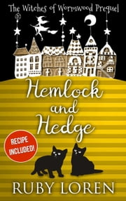 Hemlock and Hedge - The Witches of Wormwood, #1 ebook by Ruby Loren