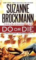Do or Die ebook by Suzanne Brockmann