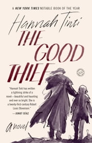 The Good Thief - A Novel ebook by Hannah Tinti