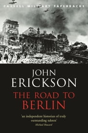 The Road To Berlin ebook by John Erickson