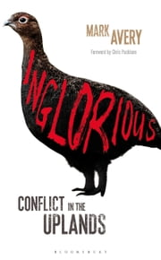 Inglorious - Conflict in the Uplands ebook by Mark Avery