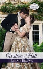 Willow Hall Romance - A Pride and Prejudice Variation Series ebook by Leenie Brown