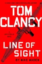 Tom Clancy Line of Sight ebook by Mike Maden