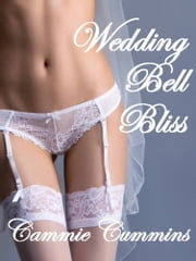Wedding Bell Bliss ebook by Cammie Cummins