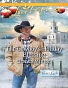 The Cowboy's Holiday Blessing (Mills & Boon Love Inspired) (Cooper Creek, Book 2) ebook by Brenda Minton