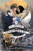 The School for Good and Evil #4: Quests for Glory ebook by Soman Chainani