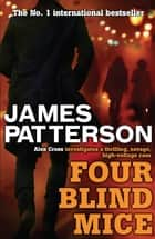 Four Blind Mice ebook by James Patterson, James Patterson