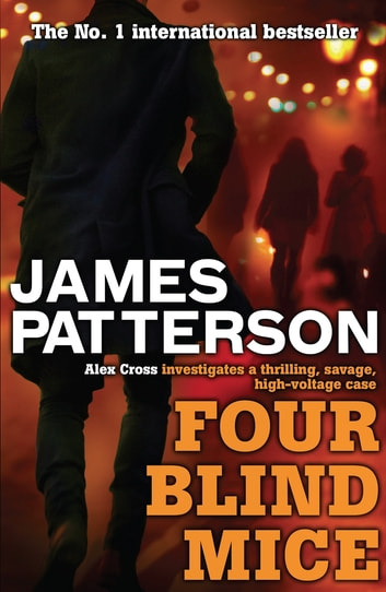 Four Blind Mice ebook by James Patterson,James Patterson