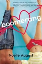 Boomerang - A Boomerang Novel ebook by Noelle August
